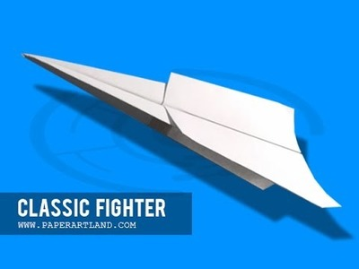 How to make a paper plane that flies 1,000,000,000 Feet- Easy | Classic Fighter ( Trad.)