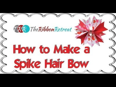 How to Make a Spike Hair Bow - TheRibbonRetreat.com