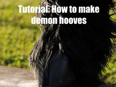 Tutorial: How to make demon hoof shoes