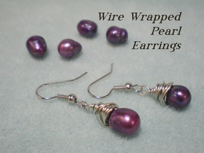 Wire Wrapped Pearl Earrings Tutorial