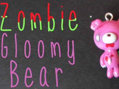 Halloween Themed.Zombie Gloomy Bear Tutorial - Polymer Clay.