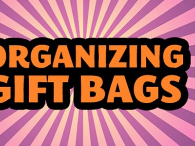 How to Organize Gift Bags & Gift Tags w. DC Professional Organizer Alejandra Costello