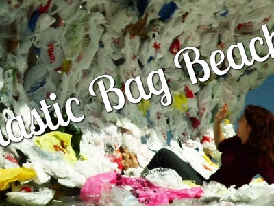Plastic Bag Beach - made from over 5000 bags.