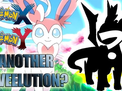 Pokemon X, Y, & Z - SYLVEON REVEALS ★ANOTHER★ NEW EEVEE EVOLUTION!| Analysis #2