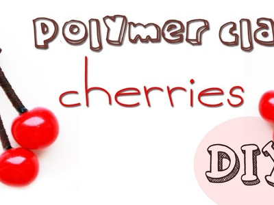 Polymer clay cherries TUTORIAL (fruit bracelet part 3)