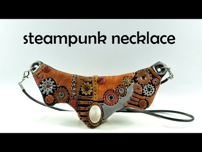 Steampunk necklace - polymer clay TUTORIAL