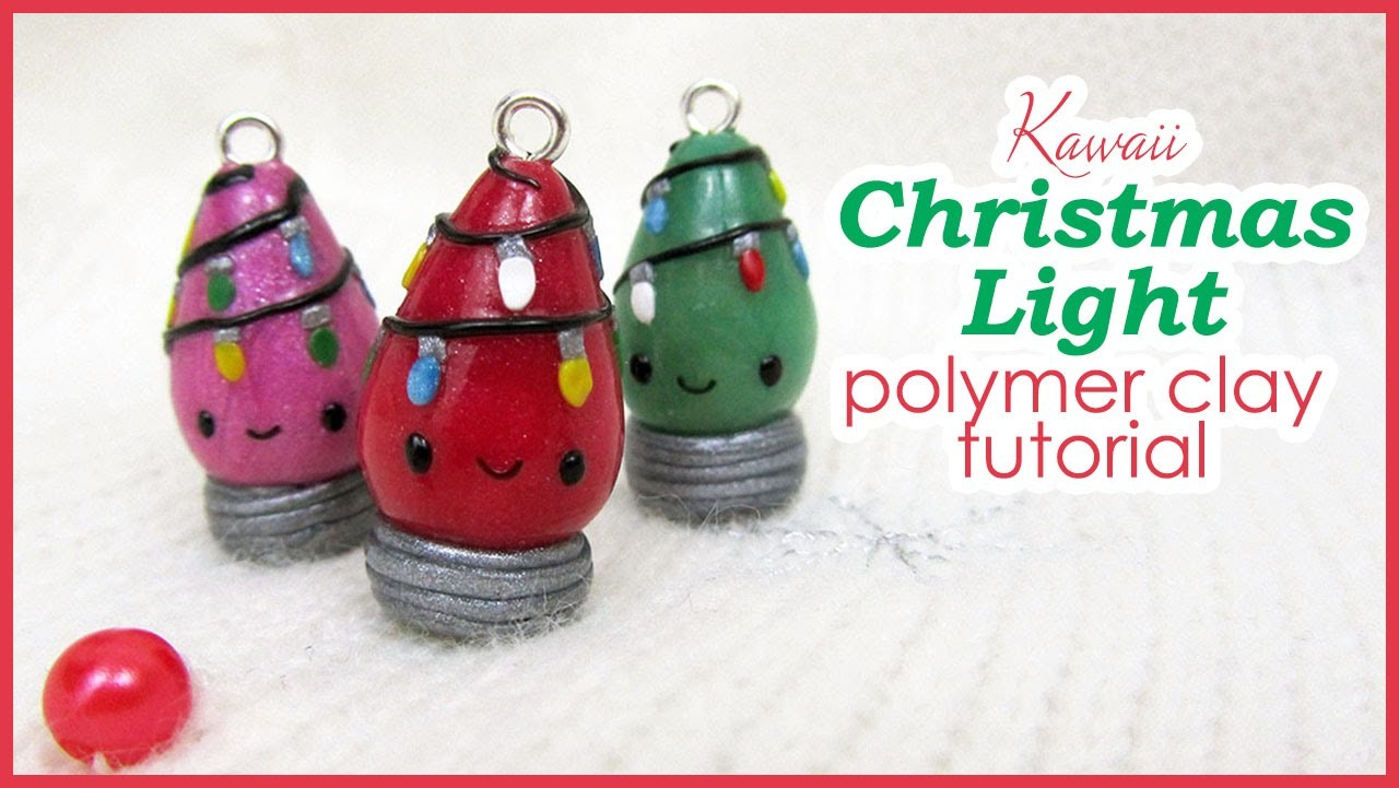 Tutorial: Kawaii Christmas Light polymer clay charm