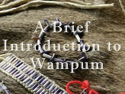 A Brief Introduction to Wampum