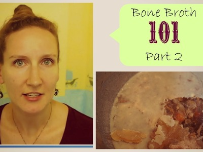 Bone Broth 101 - Part 2: How To Make It, Store It and Use It | VitaLivesFree