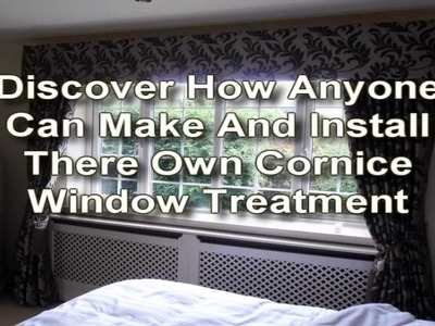 How To Make And Install A Cornice Window Treatment