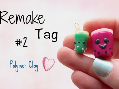 Remake Tag #2 - Kawaii Polymer Clay Charms