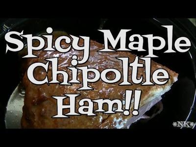 Spicy Maple Chipoltle Ham!! Noreen's Kitchen