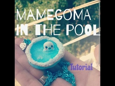 TUTORIAL TIME 4# Mamegoma in the pool polymer clay fimo