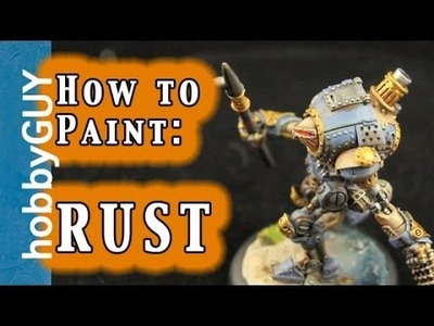 HobbyGUY #16: How to Rust Miniatures, Transport, Terrain, Bases - Tutorial