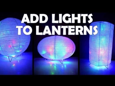 How to Add Lights to Paper Lanterns