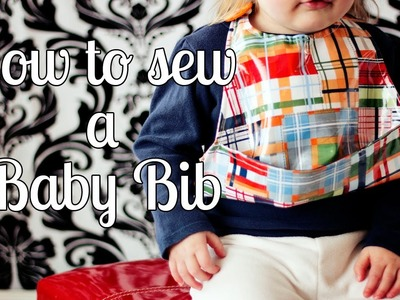 How to Make a Baby Bib with Pocket (or without) Free Pattern