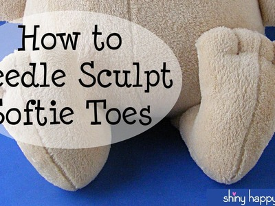 How to Needle Sculpt Softie Toes