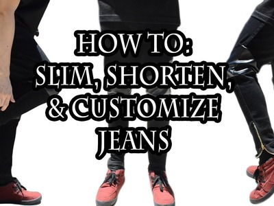 How To: Slim, Shorten & Customize Jeans