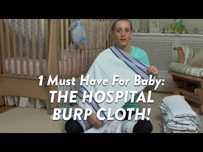 One Must Have For Baby: The Hospital Burp Cloth! | CloudMom