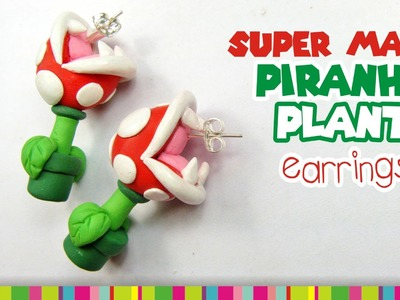 PIRANHA PLANT EARRINGS polymer clay tutorial.  Planta Carnivora de arcilla polimérica