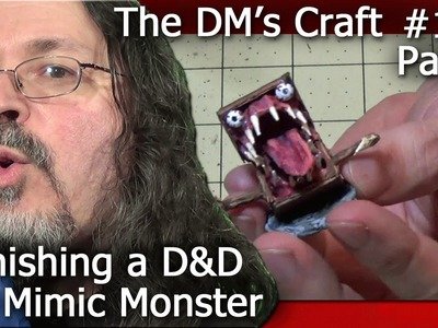 Finish a D&D Mimic Monster (DM's Craft #115.Part 2)