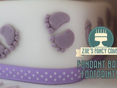 Fondant baby footprints How To Tutorial Zoes Fancy Cakes