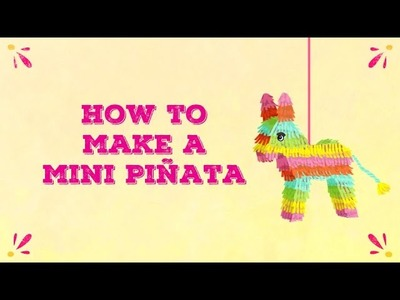How to make a mini piñata!