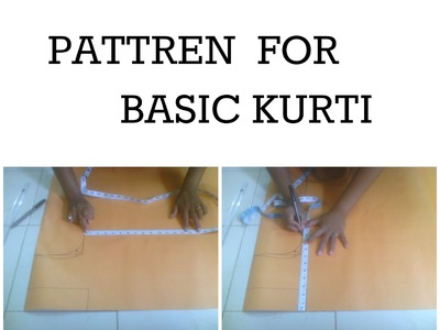 HOW TO MAKE PATTERN FOR BASIC KURTI