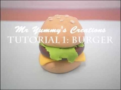 Mr Yummy's Polymer Clay Tutorials 1- Cheese Burger