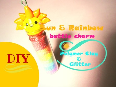 Rainbow and Sun ☼ Kawaii Bottle Charm ☼ Glitter and Polymer Clay ~ Tutorial. How to