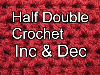 Half Double Crochet increase and Decrease - Slow Motion
