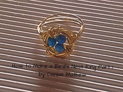 How to make a Bird's Nest Ring Part 1 by: Denise Mathew