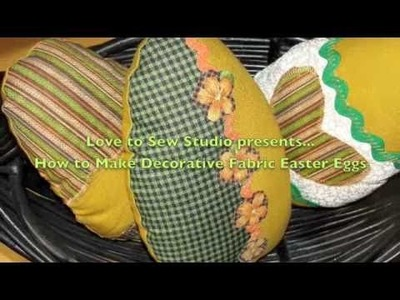 Easy to Sew Decorative Fabric Easter Eggs