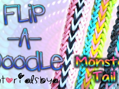 NEW Flip-A-Doodle MONSTER TAIL Rainbow Loom Bracelet Tutorial