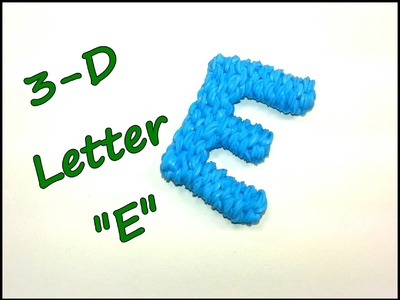 "3-D Letter ""E"" Tutorial by feelinspiffy (Rainbow Loom)"
