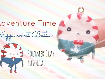 Adventure Time Peppermint Butler | Polymer Clay Tutorial ≧◡≦