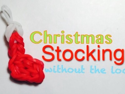 EASY Christmas Stocking Charm WITHOUT Rainbow Loom