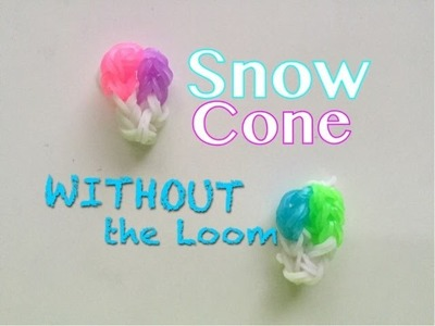 EASY Snow Cone Charms WITHOUT Rainbow Loom