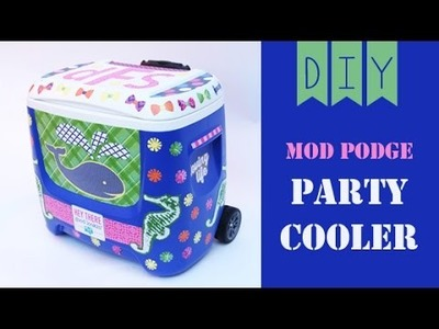 How To Decorate A Party Cooler with Mod Podge