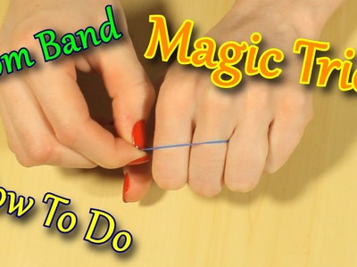 How To Do A Magic Trick With A Rainbow Loom Band - Demo and Tutorial