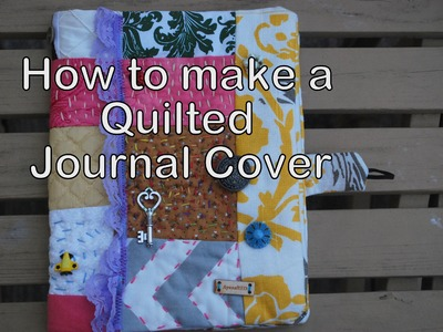 How to make a Quilted journal cover
