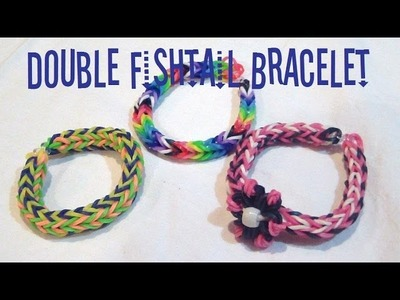 Loom Band Double Fishtail Bracelet - Double Weave or One Fish Two Fish