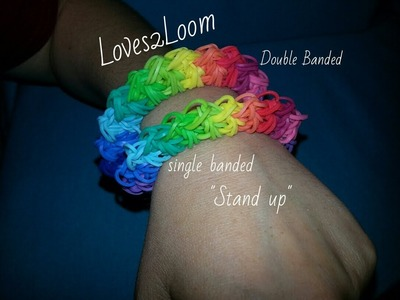 "New ""Stand Up"" Rainbow Loom Bracelet.How to Tutorial"