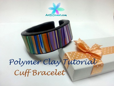 Polymer Clay Tutorial - How to Make a Cuff Bracelet - Lesson #7