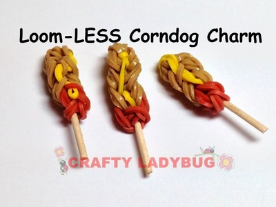 Rainbow Loom-LESS CORN DOG EASY Charm Tutorial by Crafty Ladybug. Wonder Loom, DIY LOOM