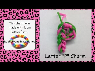 Rainbow Loom Letter P Loom Band Charm - Made Using RubberBandBracelet Loom Bands