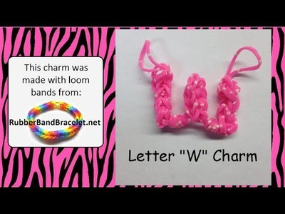 Rainbow Loom Letter W Loom Band Charm - Made Using RubberBandBracelet Loom Bands