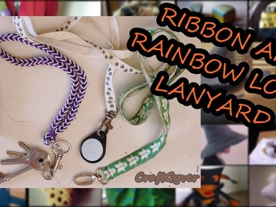 Ribbon and Rainbow Loom Lanyards