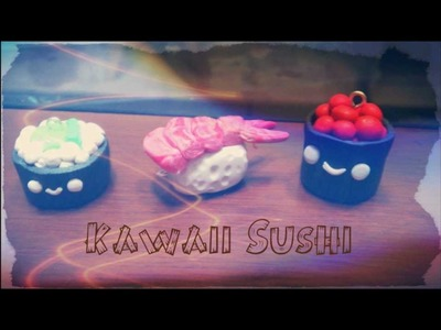 Tutorial : Polymer Clay Kawaii Sushi