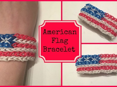 American Flag Bracelet on ONE LOOM! (Remake)